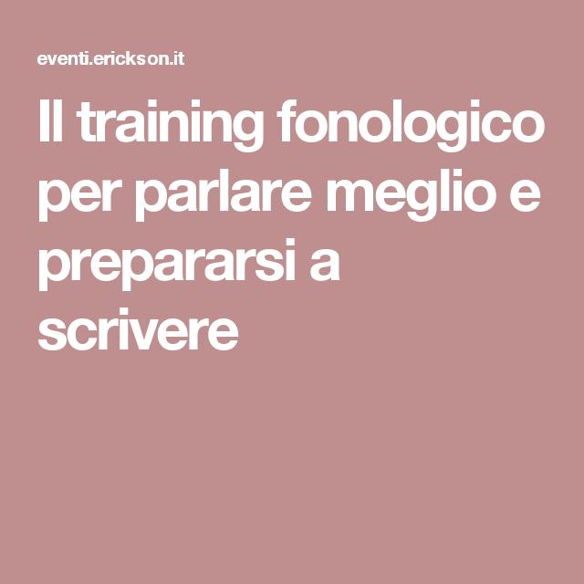 Il training fonologico per parlare meglio e prepararsi a scrivere