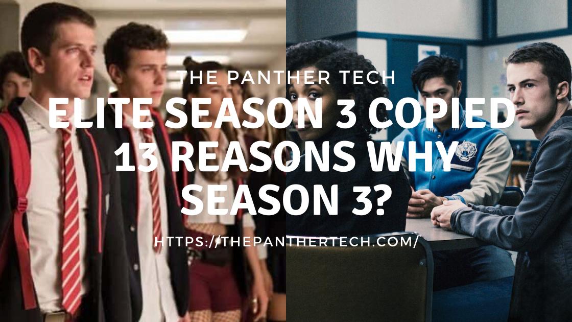 Elite Season 3 Copied 13 Reasons Why Season 3 In 2020 With