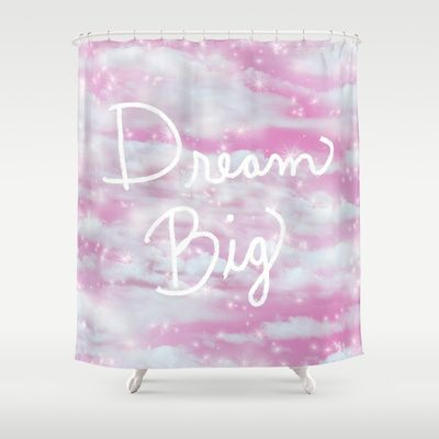 Dream Big In Pink Shower Curtain By Lisa Argyropoulos 68 00