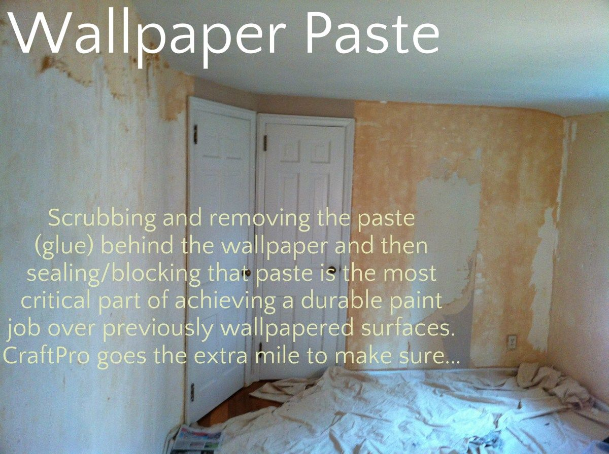 Wallpaper Paste Or Glue Must Be Scrubbed And Removed And