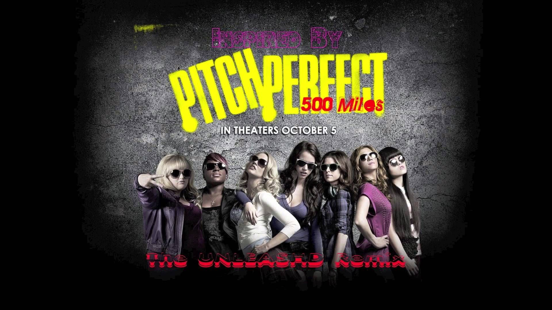 Pitch Perfect - 500 Miles (The UNLEASHD Remix) + Download