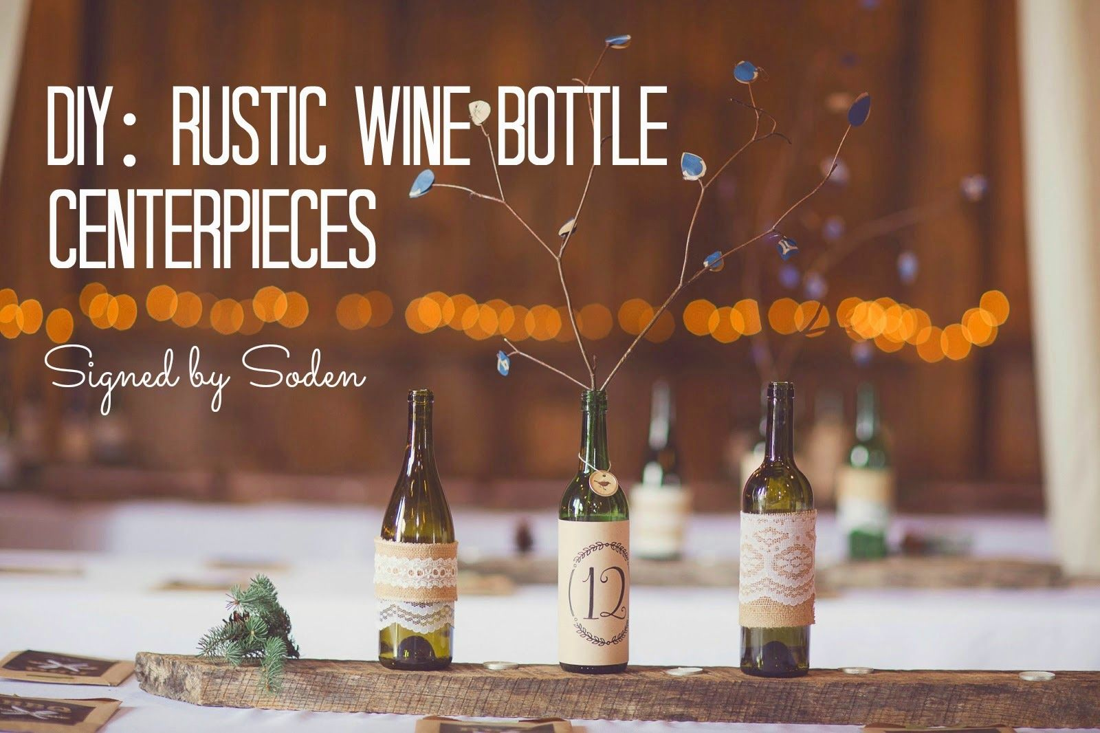 Diy Wine Bottle Wedding Centerpieces Topsimages