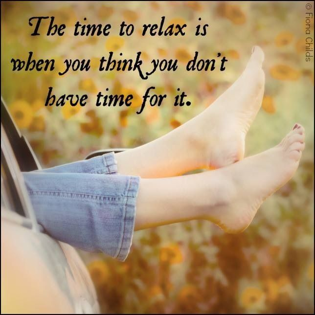 Taking A Time Out Time To Relax Quotes Relax Quotes Relax Time