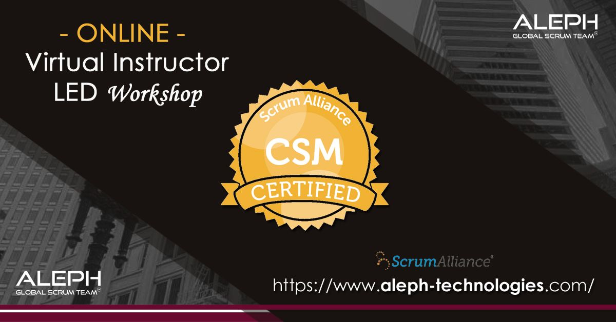 How To Become A Certified Scrum Master Virtual Instructor Led Workshop Aleph Global Scrum Team In 2020 Scrum Master Scrum Virtual Class