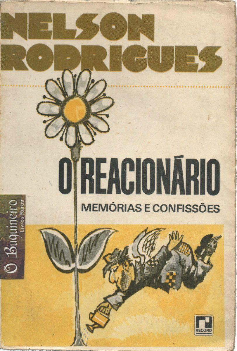 Nelson Rodrigues O Reacionario I Love You Com Imagens