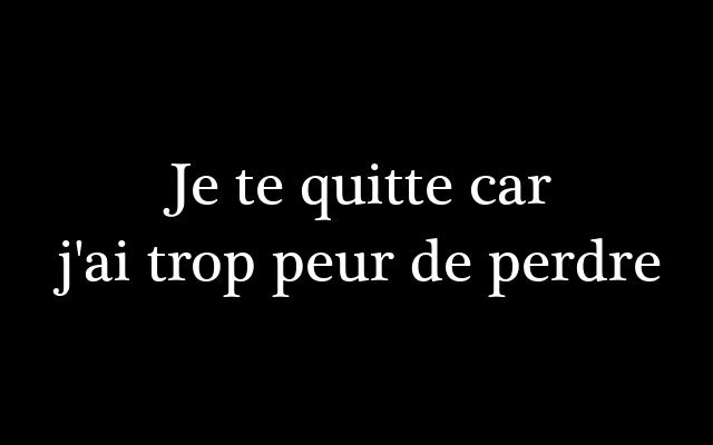 Je Te Quitte Car Jai Trop Peur De Perdre Amour Rupture