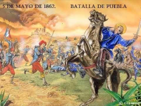 Cancion De La Batalla De Puebla Para Ninos Cancion Del 5 De Mayo 5 De Mayo Batallas Cinco De Mayo