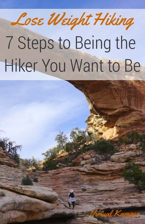 Lose Weight Hiking: 7 Steps To Being The Hiker You Want To Be - Virtual Kamper