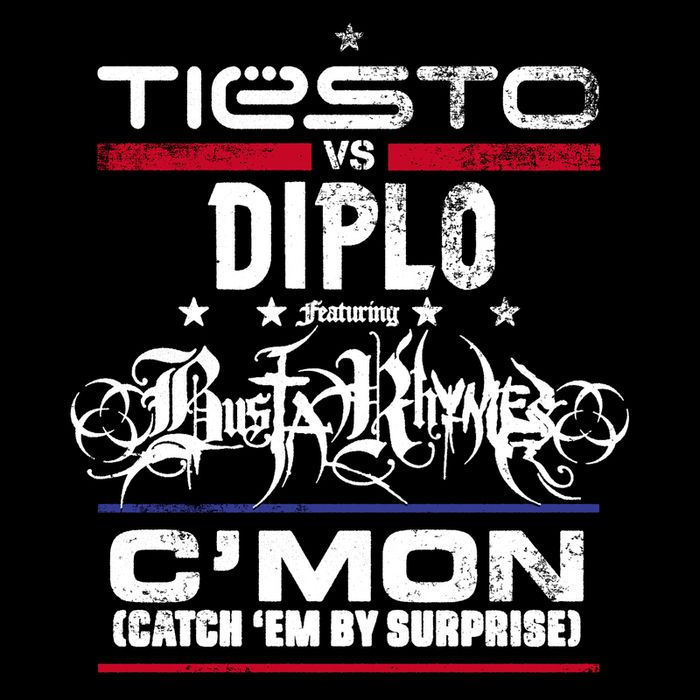 Tiësto, Diplo, Busta Rhymes – C'mon (Catch 'Em by Surprise) (single cover art)