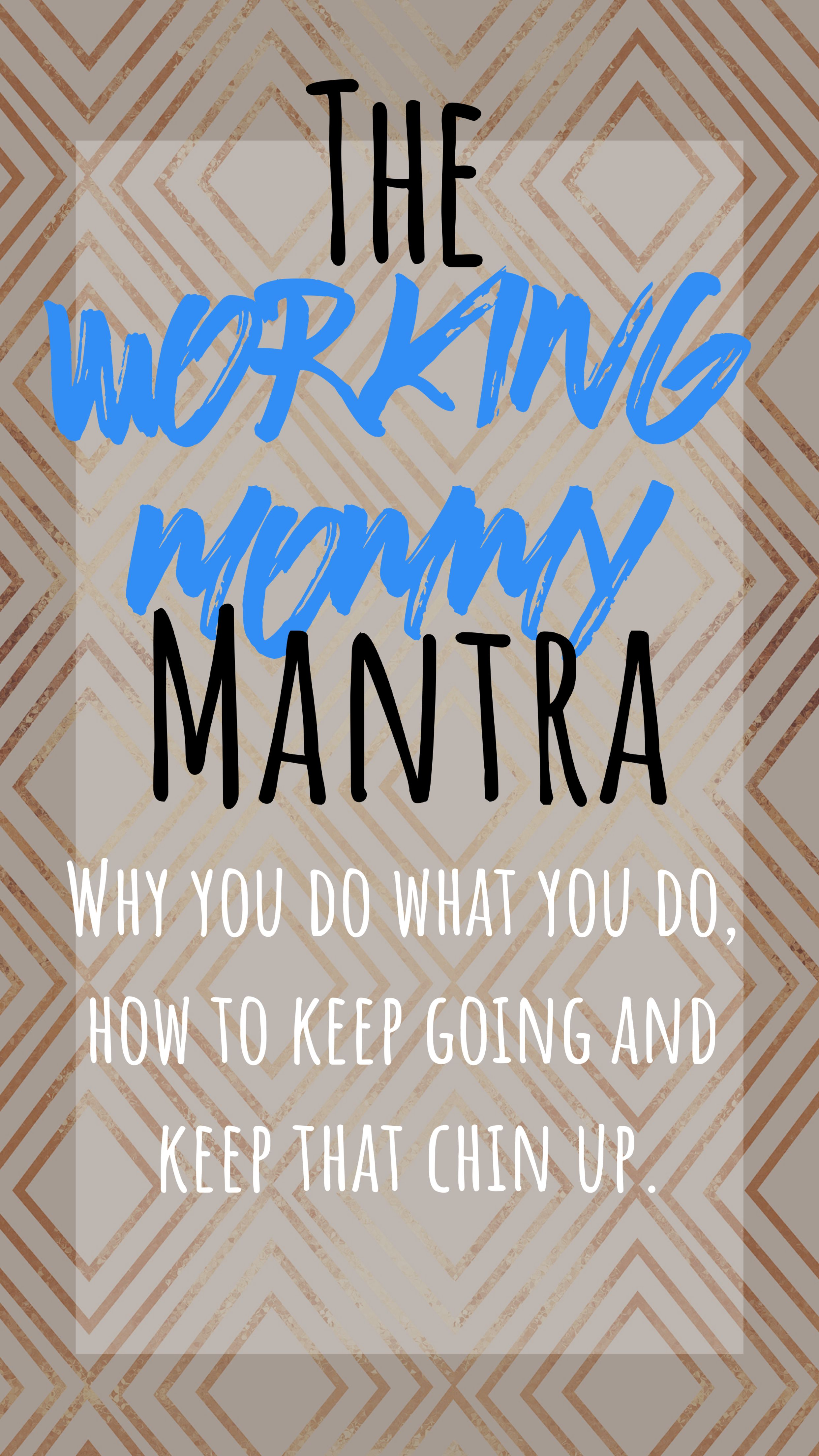 The Working Mommy Mantra. (With Images)