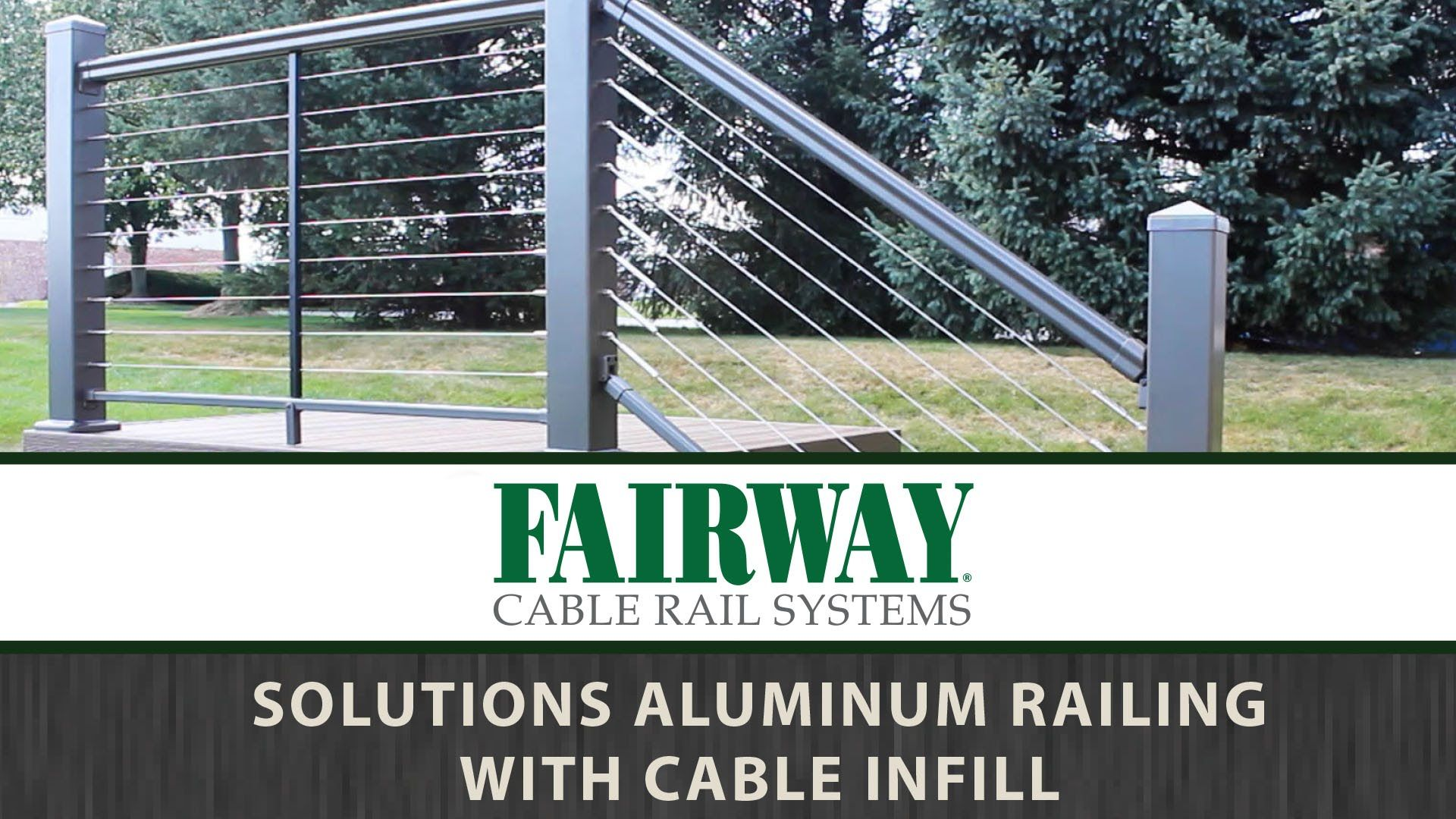 SOLUTIONS Aluminum Railing with cable infill level and stair rail installation. FAIRWAY offers vinyl, composite, and aluminum porch, deck, and balcony guard railing systems for residential and commercial applications. For more information visit www.FairwayBP.com.