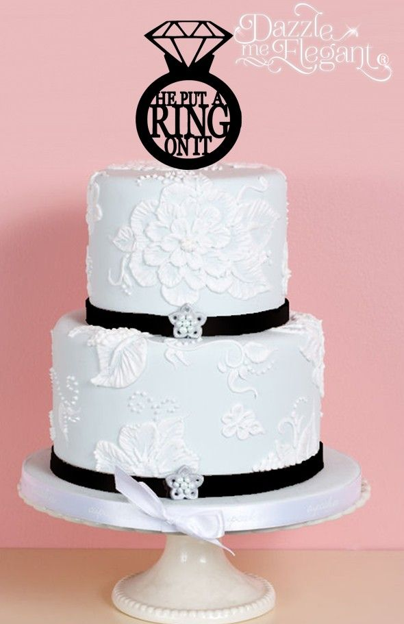 he put a ring on it Cake Topper engagement cake topper