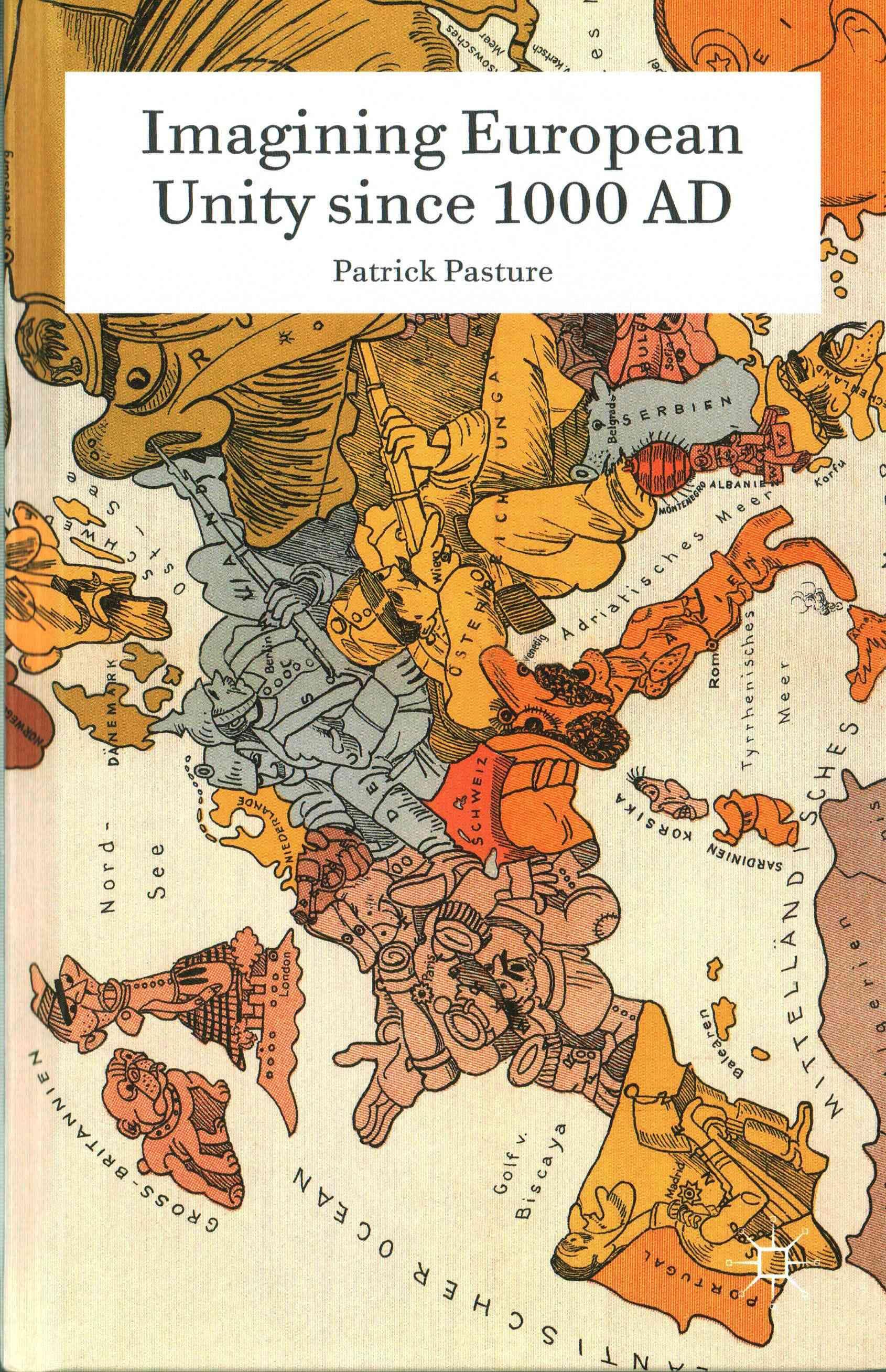Imagining European Unity since 1000 AD
