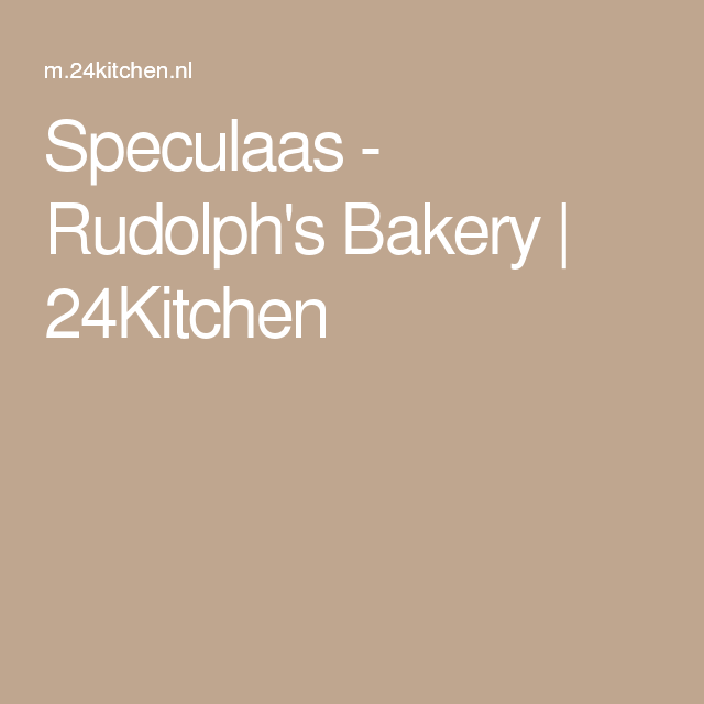 Speculaas - Rudolph's Bakery | 24Kitchen