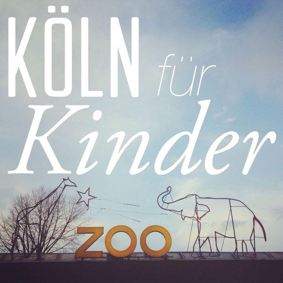Tipps für Köln mit Kind - Was man in der Domstadt mit