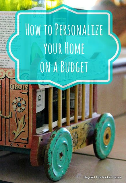How to Personalize Your Home on a Budget, http://bec4-beyondthepicketfence.blogspot.com/2015/10/personalizing-your-home-on-budget.html