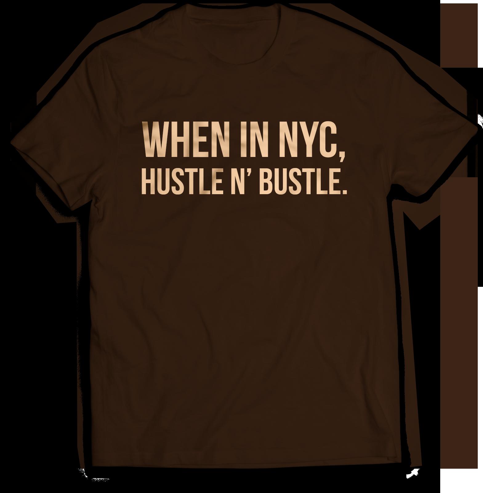 When In NYC, Hustle N' Bustle.