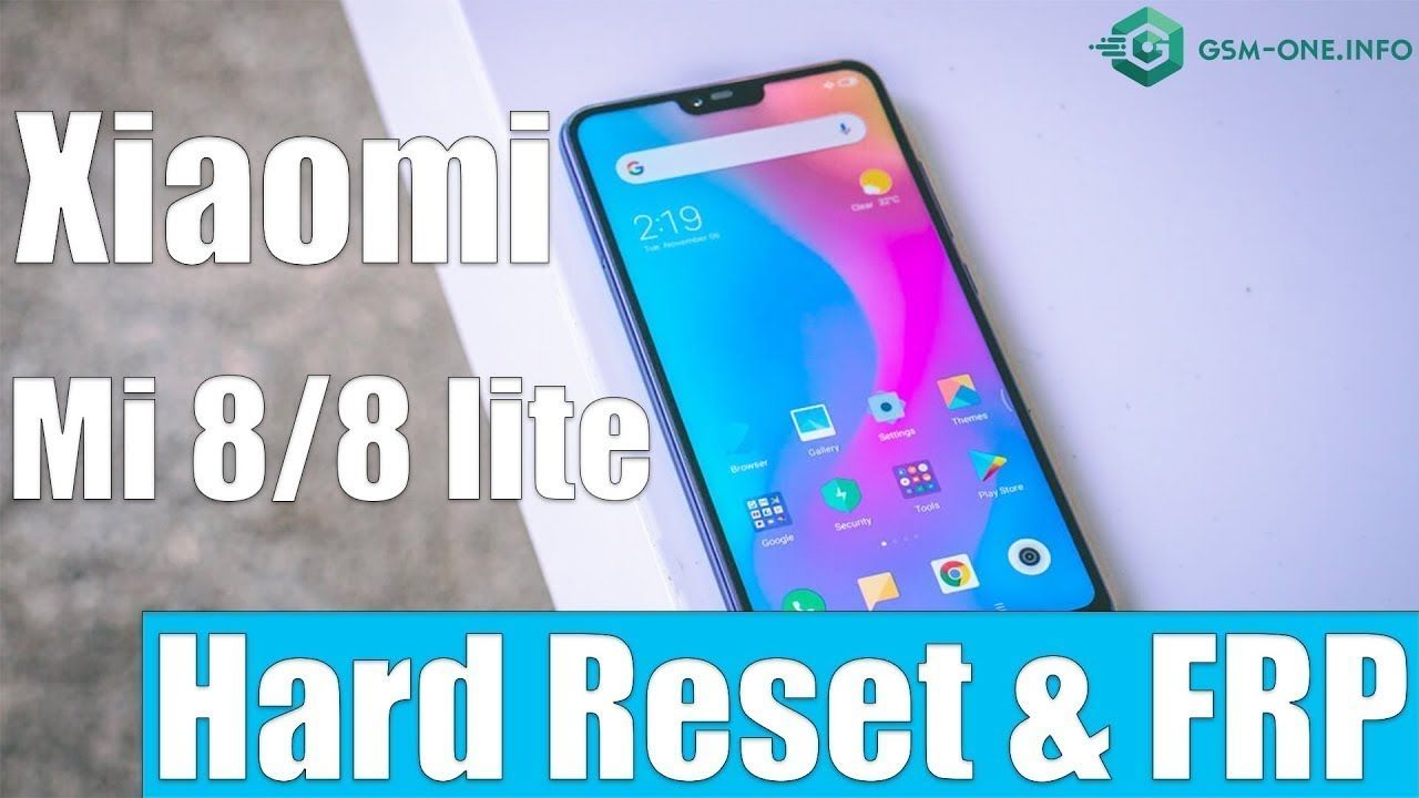 Solution Xiaomi Mi 8 8 Lite Hard Reset Bypass Frp Lock Google Account Xiaomi Samsung Galaxy Phone Accounting