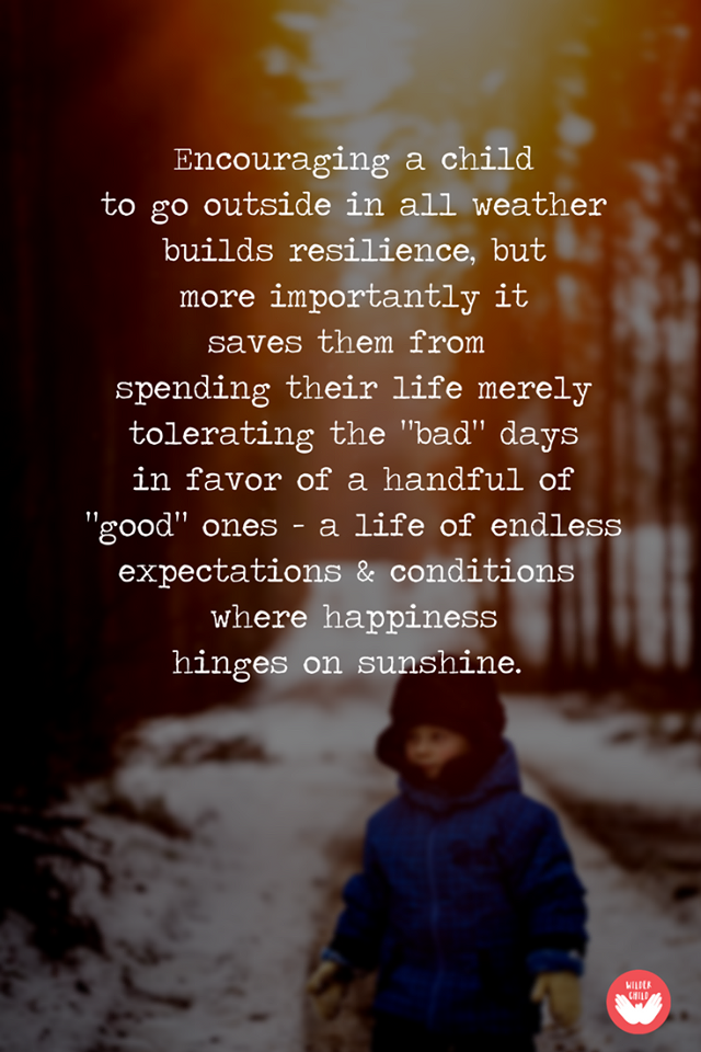 encouraging a child to go outside in all weather builds resilience