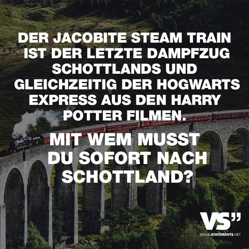 Der Jacobite Steam Train Ist Der Letzte Dampfzug Schottlands Und Gleichzeitig Der Hogwarts Express Aus Den Harry Potter Filmen Mit Wem Musst Du Sofort Nach Sch Hogwarts Lustige Harry Potter Zitate