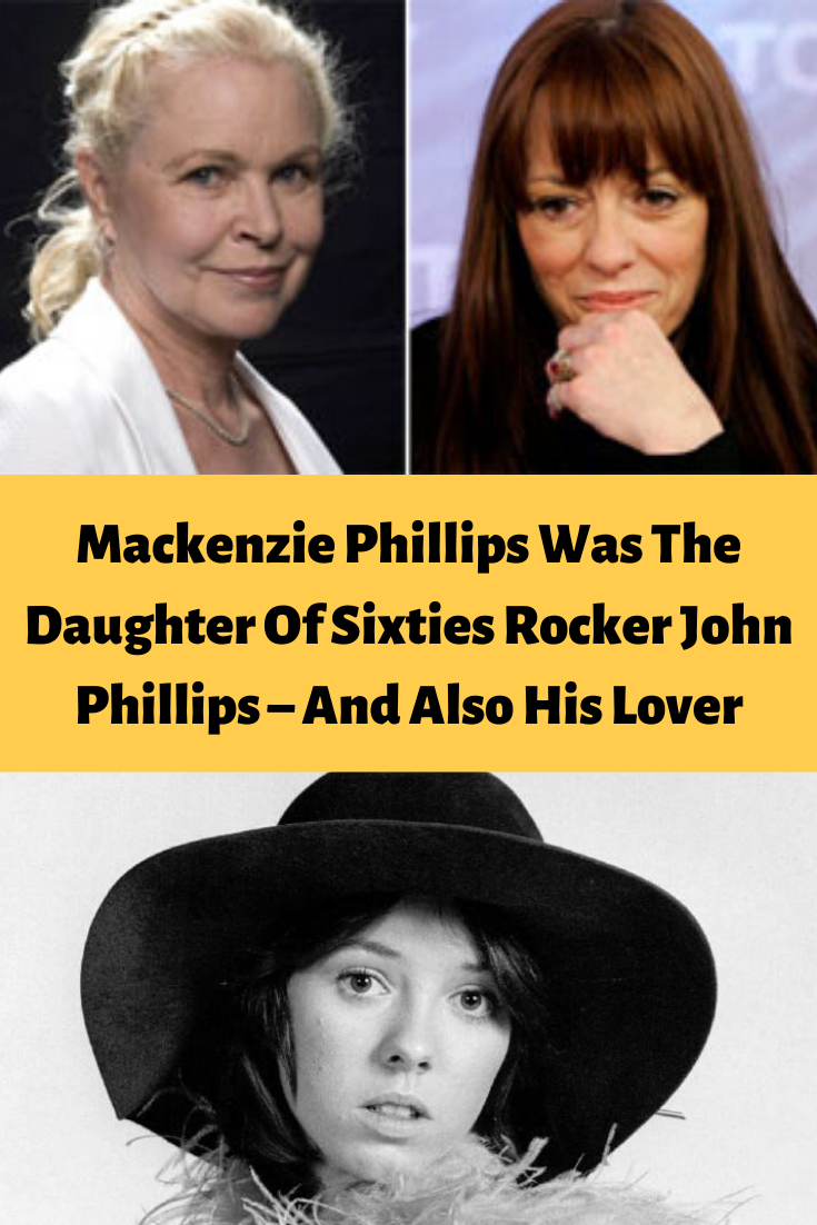 Mackenzie Phillips Was The Daughter Of Sixties Rocker John Phillips And Also His Lover Good News Who Is The Father Blessed Friday