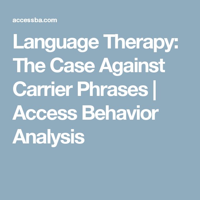 Language Therapy The Case Against Carrier Phrases  Access