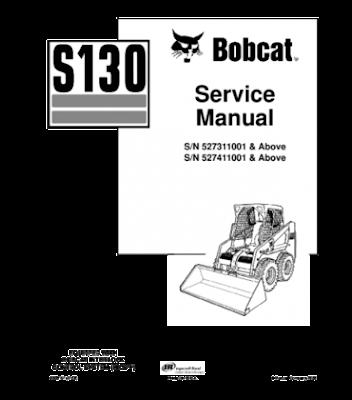 BOBCAT S130 SKID STEER LOADER SERVICE REPAIR MANUAL