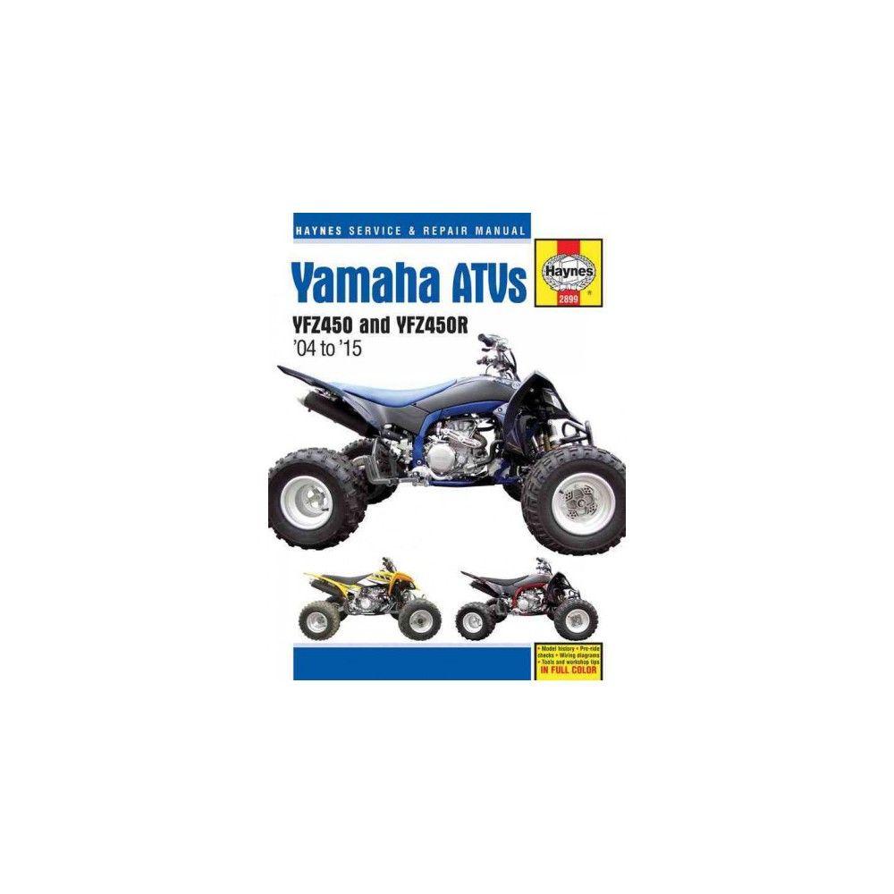 Haynes Yamaha YFZ450 & YFZ450R ATVs '04 to '15 Service and Repair Manual  (Paperback) (Alan Ahlstrand)