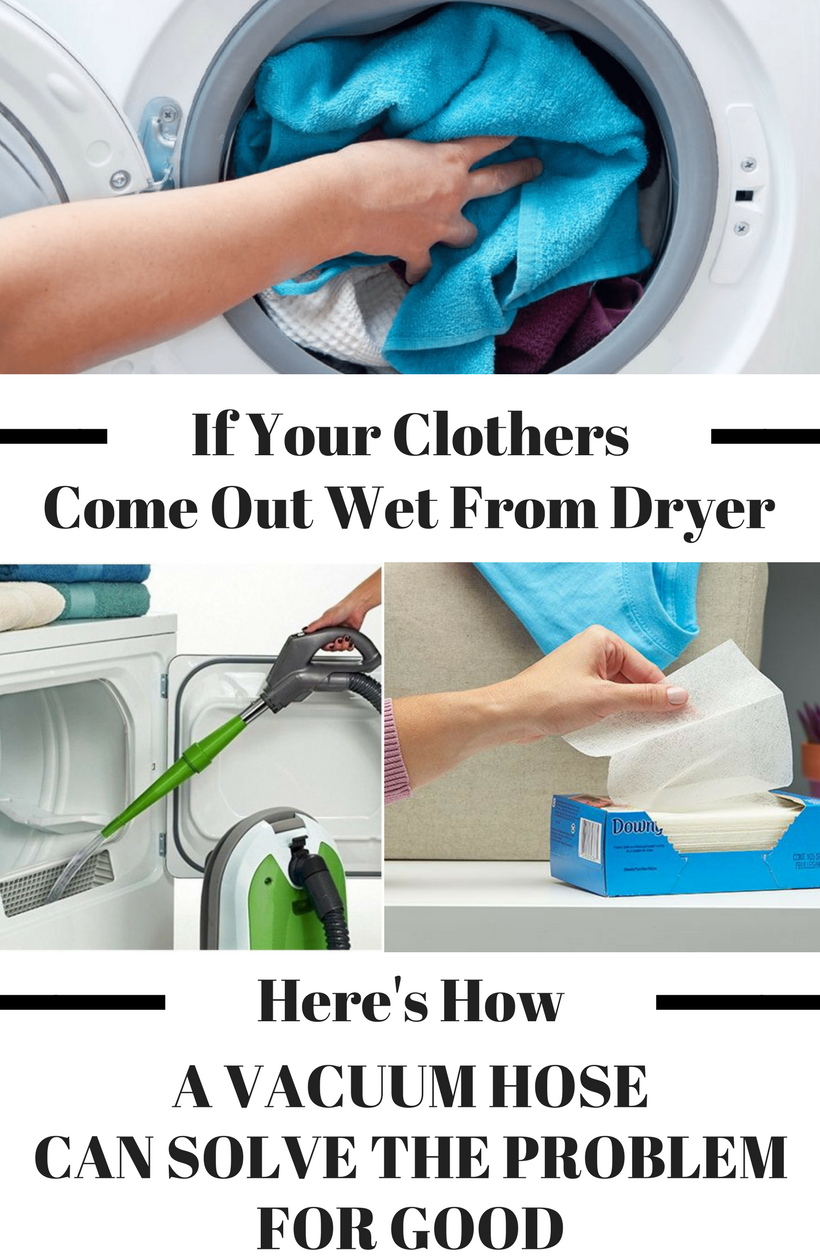 How To Make Your Clothes Smell Good In The Dryer mom noticed clothes still wet out of dryer, uses a vacuum