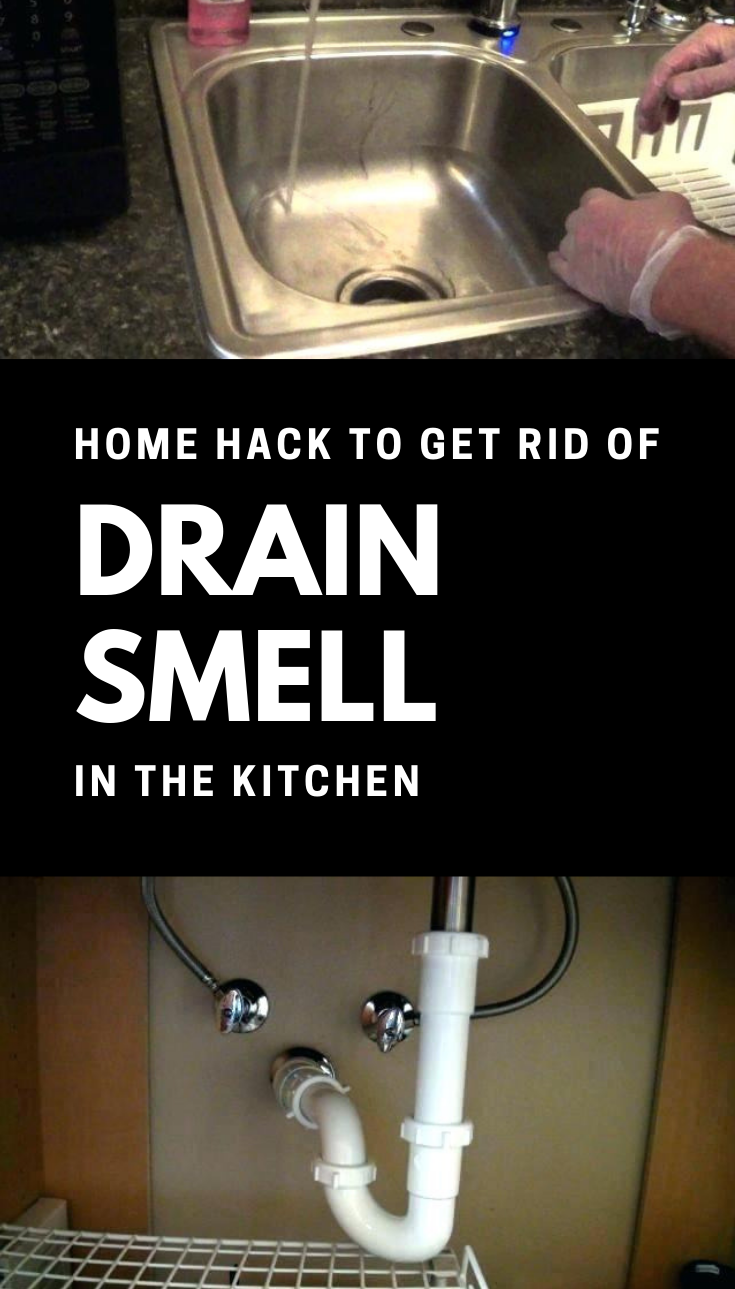 Home Hack To Get Rid Of Drain Smell In The Kitchen Ncleaningtips