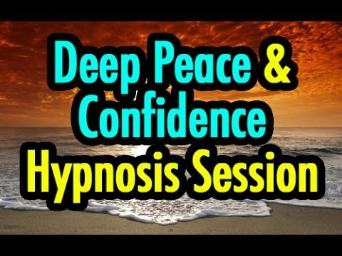 Deep Peace and Confidence Hypnosis Session - YouTube | Meditation
