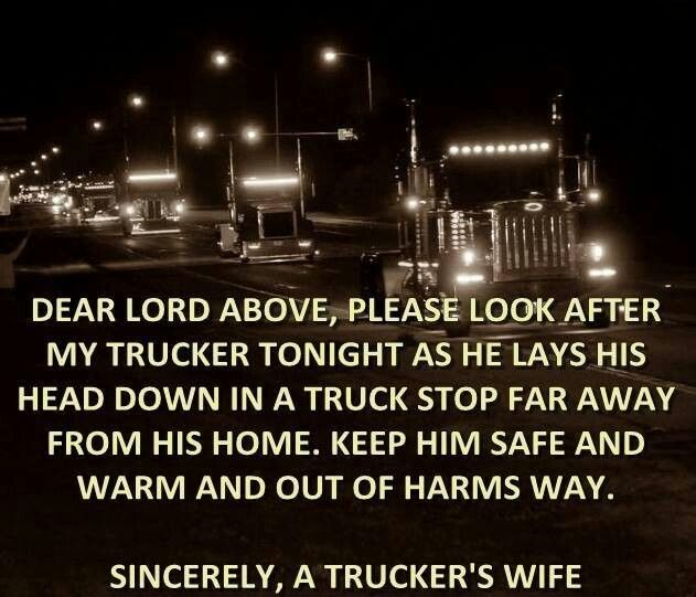 Gifts For Truck Drivers >> From a truckers wife | Truckers Life | Trucker quotes ...