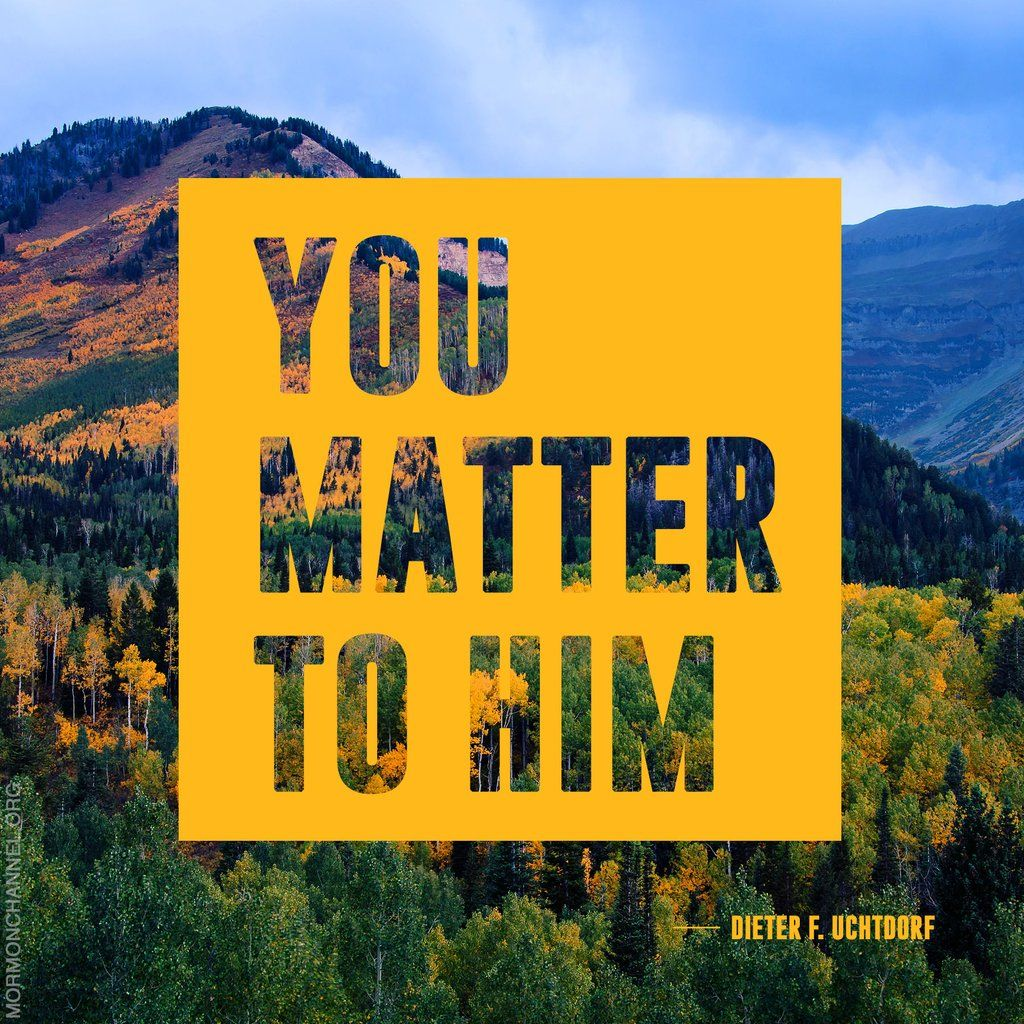 I matter to Him - thank you I needed to hear this beautiful reminder