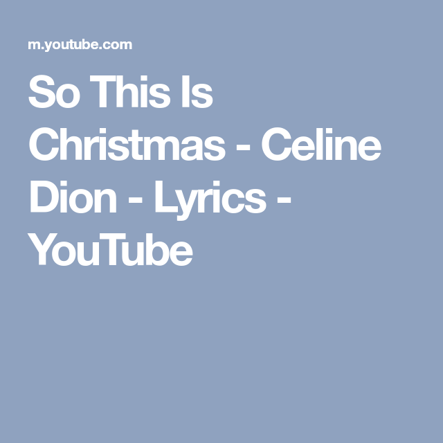 So This Is Christmas Celine Dion Lyrics Youtube Weihnachten