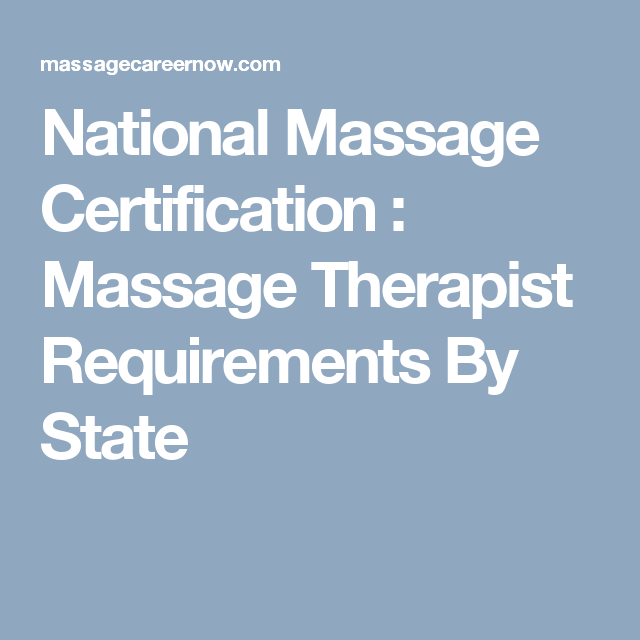 National Massage Certification Massage Therapist Requirements By