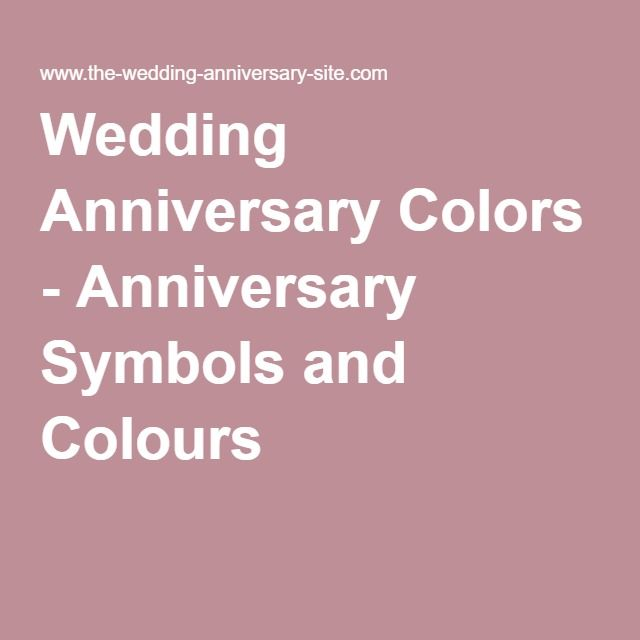Wedding Anniversary Colors Anniversary Symbols And