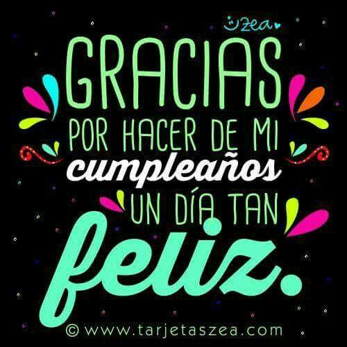 Gracias Por Hacer Un Día Feliz Agradecimiento Cumpleaños Postales De Feliz Cumpleaños Mensajes De Cumpleaños