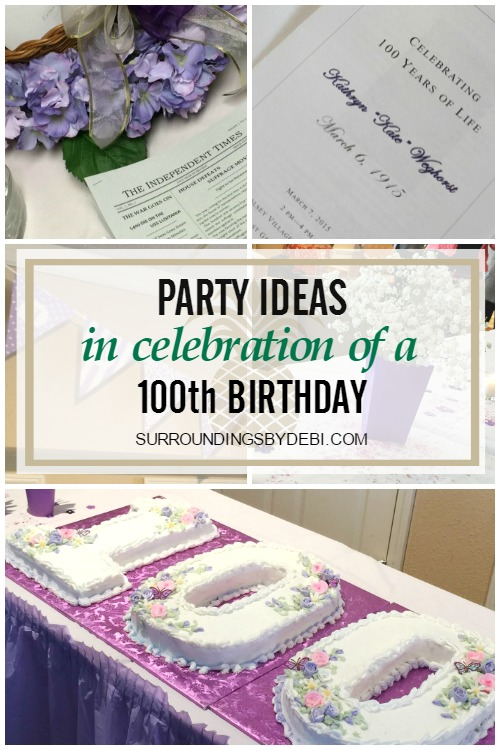 100th Birthday Party Ideas Celebrating 100 Years Of Life In 2021 100th Birthday Party Decorations 100th Birthday Party 100 Birthday Decorations