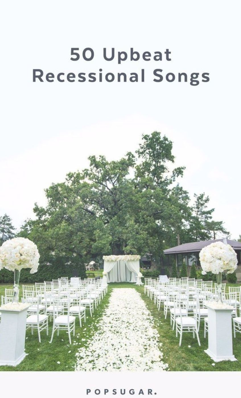 Wedding Music 50 Upbeat Recessional Songs Recessional Songs Wedding Ceremony Songs Wedding Ceremony Music