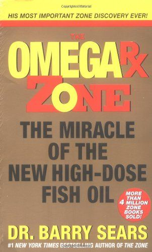 Omega Rx Zone The Miracle Of The New High Dose Fish Oil By Barry Sears Http Www Amazon Com Dp 0060741864 Ref Cm Sw R P Higher Dose Healthy Book Health Books