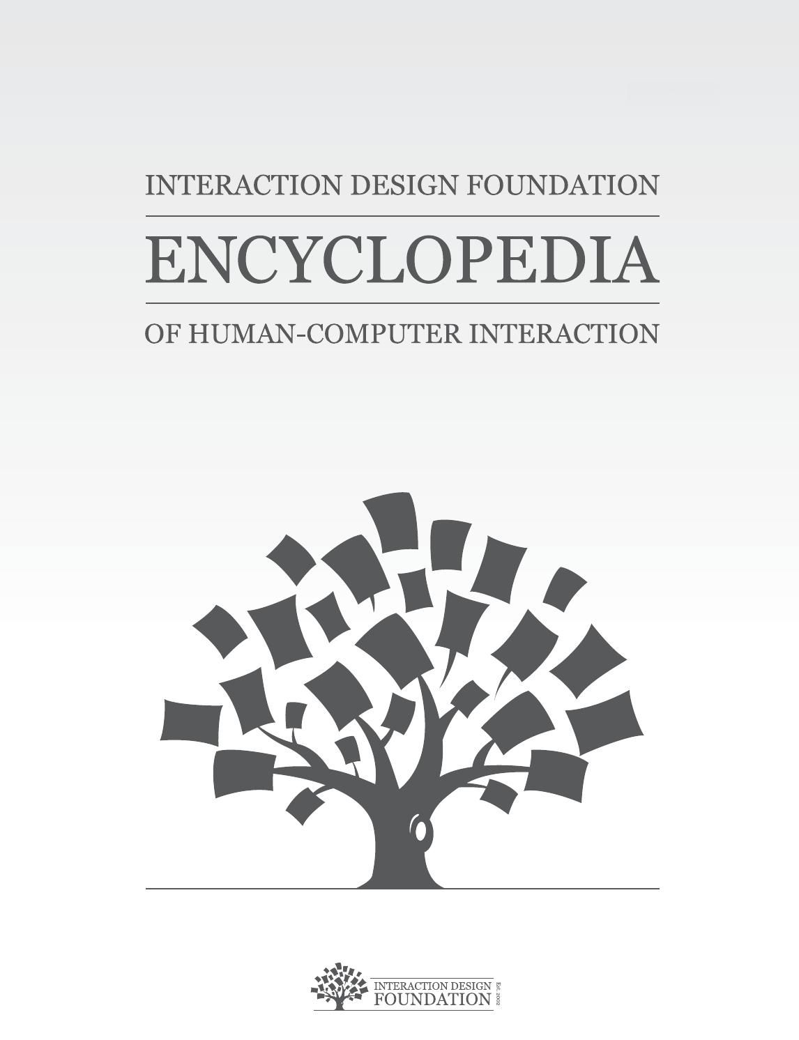 The Encyclopedia of Human-Computer Interaction, 2nd Ed. Authors: Mads Soegaard and Rikke Friis Dam Publisher: #TheInteractionDesignFoundation (Read the entire online) #HighlyRecommendedReading #DesigningInteractions