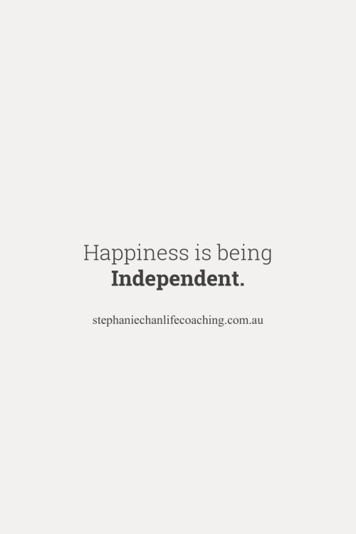 Happiness Is Being Independentquote Happiness Happy Quotes