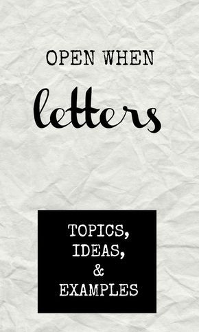 Open When Letter Topics & Ideas….with Examples