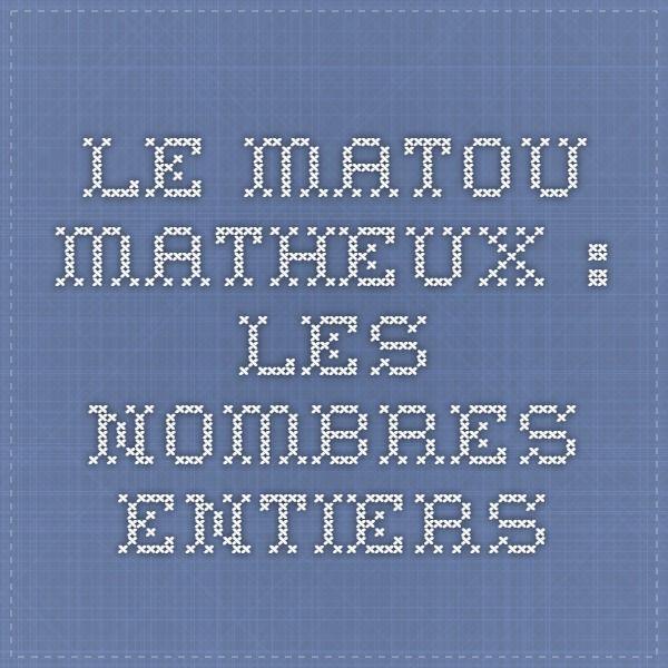 Le Matou Matheux Les Nombres Entiers Nombre Entier Matou Mathematiques