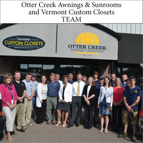 The Otter Creek Awnings And Sunrooms And Vermont Custom Closets Team