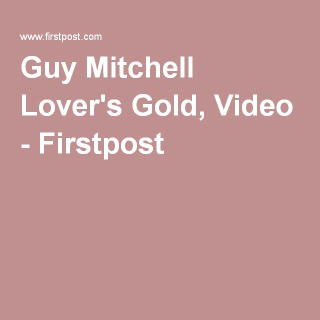Guy Mitchell Lover's Gold, Video - Firstpost