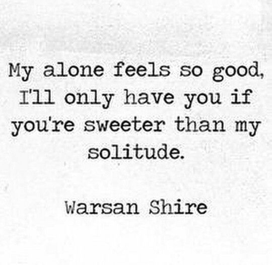 Alone, but never lonely.