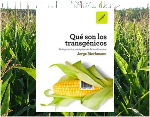 Cocina Alternativa | Que Son Los Transgenicos Libro De Jorge Riechmann La Cocina