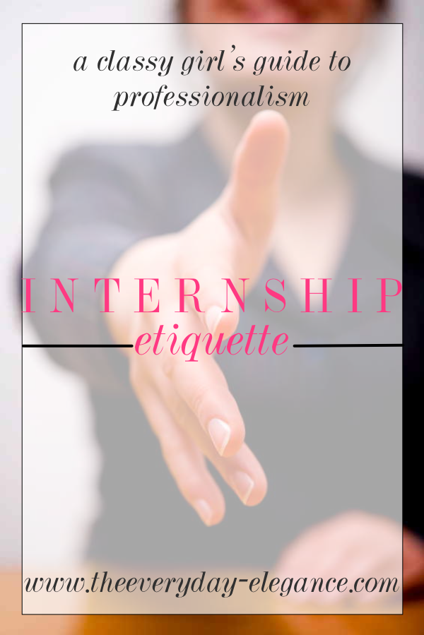 The Everyday Elegance Internship Tips every