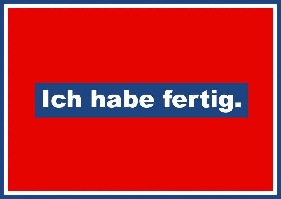 Ich habe fertig | grafjuergen@gmx.de | Quotes, Humor und ...